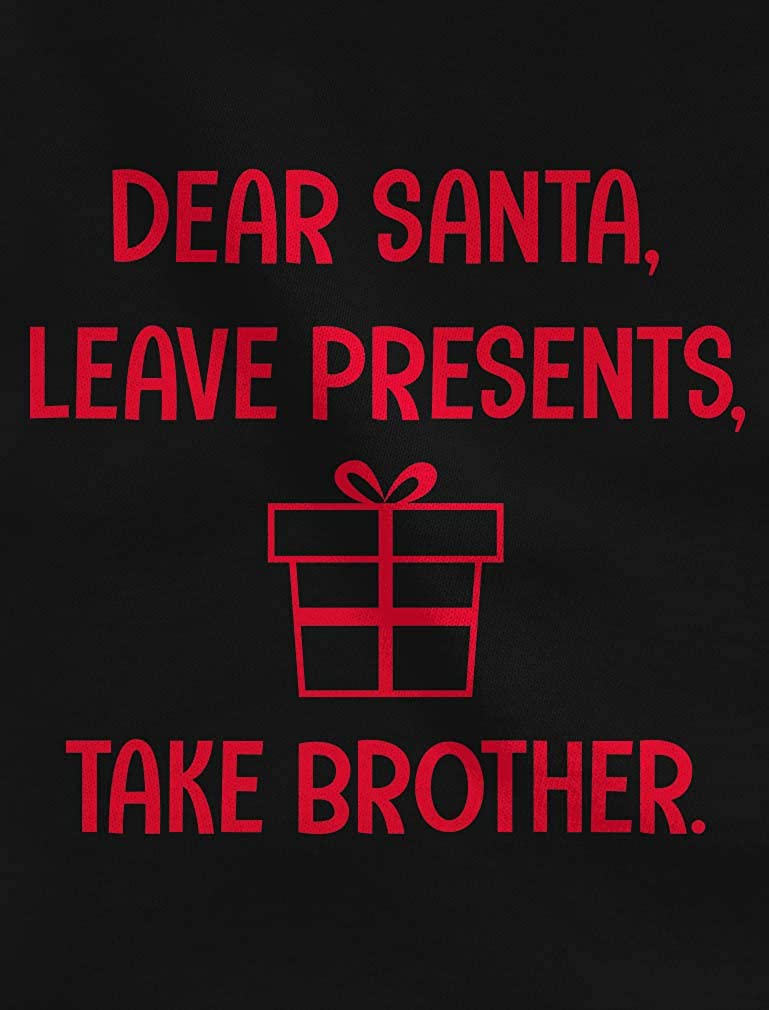Dear Santa Leave Presents Take Brother Toddler Raglan 3//4 Sleeve Baseball Tee