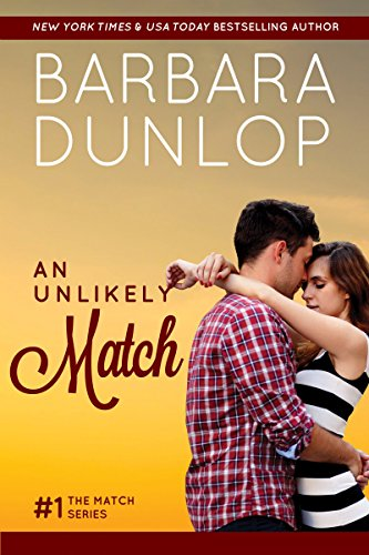 An Unlikely Match (The Match Series Book 1) by [Dunlop, Barbara]