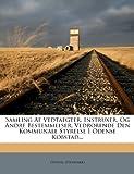 Samling Af Vedtaegter, Instruxer, Og Andre Bestemmelser, Vedrorende Den Kommunale Styrelse I Odense Kobstad, Odense (Denmark), 127557162X