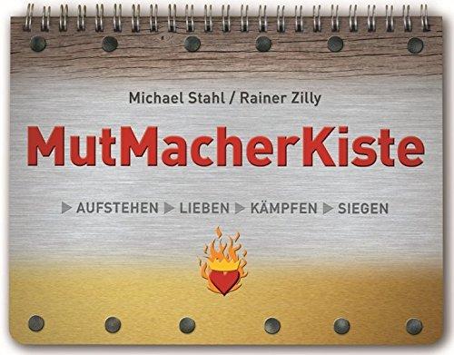 MutMacherKiste: Aufstehen – Lieben – Kämpfen – Siegen