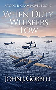 When Duty Whispers Low (Todd Ingram Book 3)
