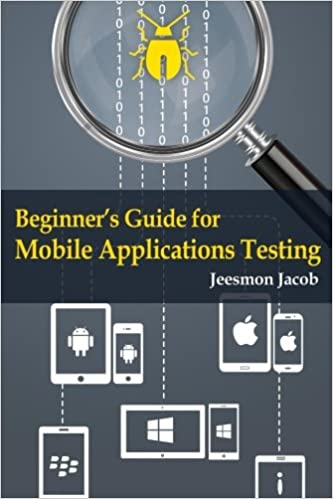 Beginner's Guide for Mobile Applications Testing