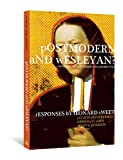 img - for Postmodern and Wesleyan?: Exploring the Boundaries and Possibilities by Dr Leonard Sweet (1-Sep-2009) Paperback book / textbook / text book