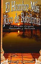El Hombre Mas Rico de Babilonia: La Version Original Renovada y Revisada (Spanish Edition)