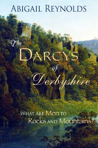 The Darcys of Derbyshire: A Pride & Prejudice Novella