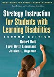 Strategy Instruction for Students with Learning Disabilities, Second Edition, Reid, Robert and Lienemann, Torri Ortiz, 1462511988
