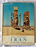 img - for Iran. Les albums des Guides Bleus. Texte et photographies de l'auteur. 1955. (Iran, Moyen-Orient) book / textbook / text book