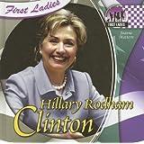 Hillary Rodham Clinton (First Ladies) by Joanne Mattern (2007-07-06)