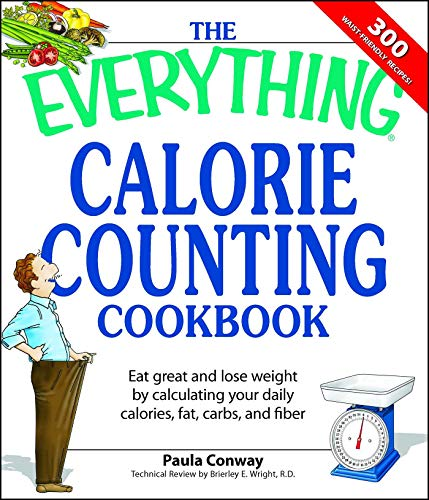 The Everything Calorie Counting Cookbook: Calculate