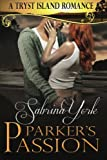 Parker's Passion (Tryst Island) (Volume 6)
