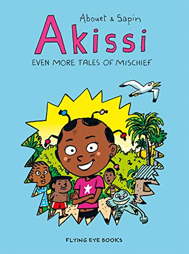 Book Cover: Akissi: Even More Tales of Mischief: Akissi Book 3