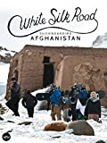 White Silk Road: Snowboarding Afghanistan