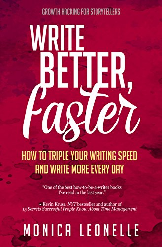 Write Better, Faster: How To Triple Your Writing Speed and Write More Every Day by Monica Leonelle ebook deal