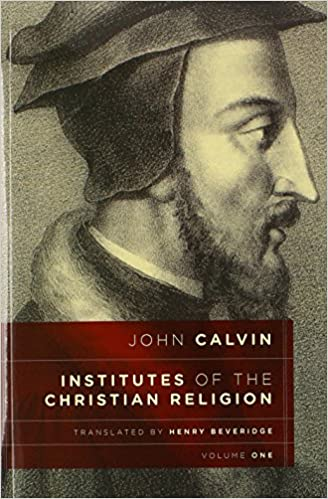 Institutes Of The Christian Religion Set 2 Volumes John Calvin Henry Beveridge 9780802871626 Amazon Books