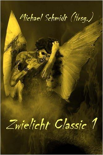 Michael Schmidt (Hrsg.) - Zwielicht Classic (1)
