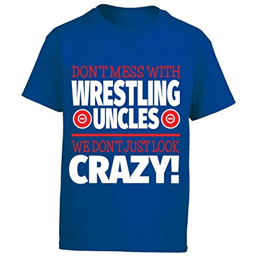 Eternally Gifted Crazy Wrestling Family - Don't Mess With Wrestling Uncles - Boy Boys T-Shirt by Eternally Gifted
