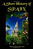 A Short History of Spain, Mary Parmele, 1456525166