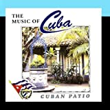 The Music Of Cuba - Cuban Patio