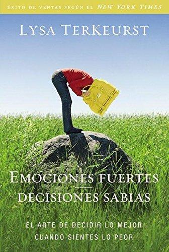 Download Emociones fuertes---decisiones sabias: El arte de decidir lo mejor cuando sientes lo peor (Spanish Edition) pdf