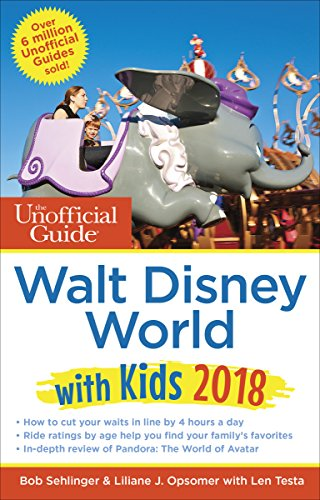 The Unofficial Guide to Walt Disney World with Kids 2018 (The Unofficial Guides) -