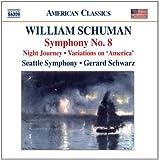 Schuman: Symphony No. 8 / Night Journey / Ives: Variations on America