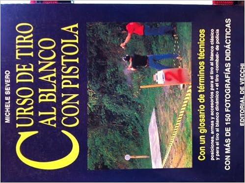 Curso de Tiro Al Blanco Con Pistola (Spanish Edition ...