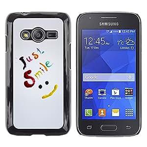 Shell-Star Arte & diseño plástico duro Fundas Cover Cubre Hard Case Cover para Samsung Galaxy Ace4 / Galaxy Ace 4 LTE / SM-G313F ( Just Smile Be Happy )