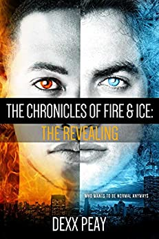The Chronicles of Fire and Ice: The Revealing by [Peay, Dexx]