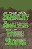 Stability Analysis of Earth Slopes, Huang, Y. H., 1468466046