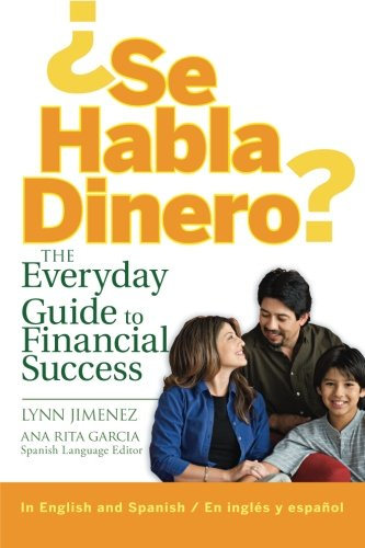 ¿Se Habla Dinero? The Everyday Guide to Financial Success (English and Spanish Edition)