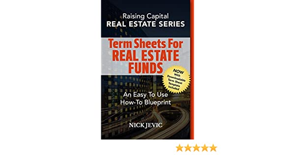 Amazon writing term sheets for real estate funds an easy to amazon writing term sheets for real estate funds an easy to use how to blueprint real estate series ebook nick jevic kindle store malvernweather Choice Image
