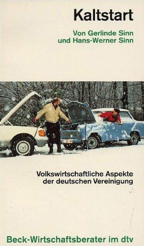 Kaltstart: Volkswirtschaftliche Aspekte der deutschen Vereinigung (dtv Beck Wirtschaftsberater) Taschenbuch – 1. Januar 1993 Gerlinde Sinn Hans-Werner Sinn dtv Verlagsgesellschaft 3423058560