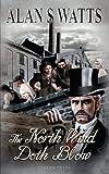 The North Wind Doth Blow, Alan Watts, 1847484891
