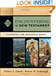 Encountering the New Testament: A His...