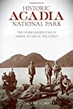 img - for Historic Acadia National Park: The Stories Behind One of America's Great Treasures book / textbook / text book