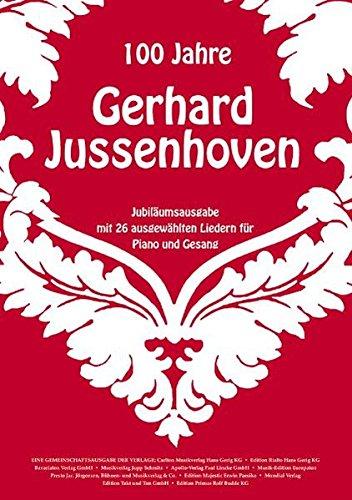 100 Jahre Gerhard Jussenhoven: Jubiläumsausgabe mit 26 ausgewählten Liedern für Piano und Gesang