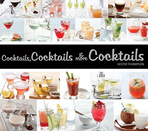 Cocktails, Cocktails & More Cocktails