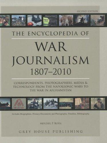 Encyclopedia of War Journalism: 1807-2010