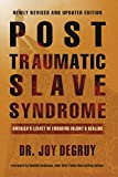 img - for Post Traumatic Slave Syndrome: America's Legacy of Enduring Injury and Healing book / textbook / text book