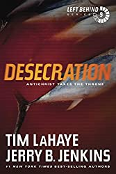 Desecration: Antichrist Takes the Throne (Left Behind Book 9)