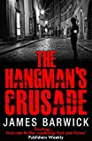 Front cover for the book The Hangman's Crusade by James Barwick