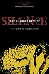 One Hundred Days of Silence: America and the Rwanda Genocide