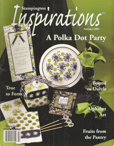 - Inspirations Magazine Summer 2004 - A Polka Dot Party, Bound to Dazzle, Alphabet Art, True to Form, Fruits from the Panty, Free Template