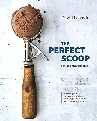 The Perfect Scoop, Revised and Updated: 200 Recipes for Ice Creams, Sorbets, Gelatos, Granitas, and Sweet Accompaniments (Hot Fudge Recipe)