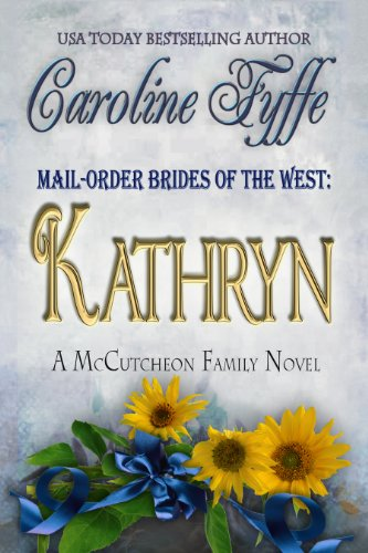 (Mail-Order Brides of the West: Kathryn (McCutcheon Family Series Book 6))