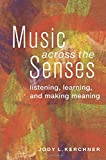 Music Across the Senses: Listening, Learning, and Making Meaning