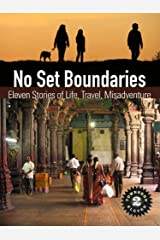 No Set Boundaries: Eleven Stories of Life, Travel, Misadventure (Townsend 11, Vol 2) Kindle Edition