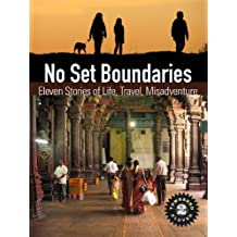 No Set Boundaries: Eleven Stories of Life, Travel, Misadventure (Townsend 11, Vol 2)