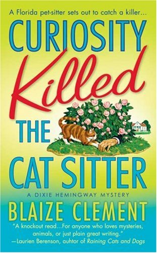 Curiosity Killed the Cat Sitter (Dixie Hemingway Mysteries, No. 1) by St. Martin's Paperbacks