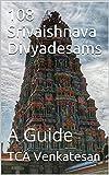 108 Srivaishnava Divyadesams: A Guide